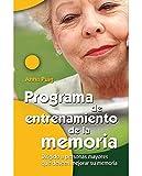 Programa de entrenamiento de la memoria: Dirigido a personas mayores que deseen mejorar su memoria