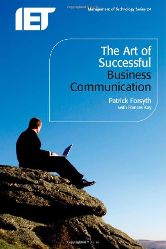 The Art of Successful Business Communication (History and Management of Technology)