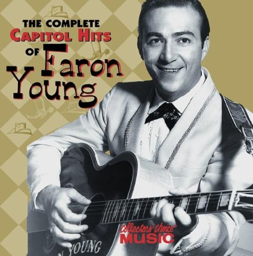The Complete Capitol Hits of Faron Young by Young, Faron