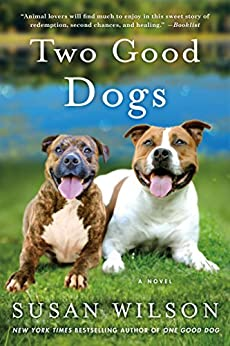 Two Good Dogs: A Novel by [Wilson, Susan]
