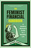 The Feminist Financial Handbook: A Modern Woman's