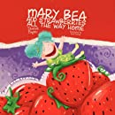 Mary Bea and Strawberries All the Way Home
