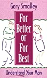 For Better or for Best, Gary Smalley and Norma Smalley, 031021467X