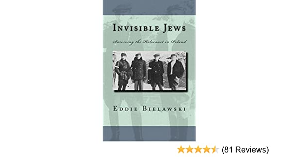 Amazon invisible jews surviving the holocaust in poland ebook amazon invisible jews surviving the holocaust in poland ebook eddie bielawski jack cohen kindle store fandeluxe Gallery