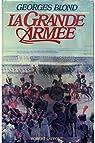 La Grande Armée, 1804-1815 par Blond