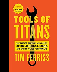 Timothy Ferriss (Author), Arnold Schwarzenegger (Foreword) (2040)  Buy new: $30.00$18.00 99 used & newfrom$13.30