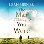 The Man I Thought You Were | Leah Mercer