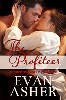 The Profiteer: A Contemporary Romance by [Asher, Evan]