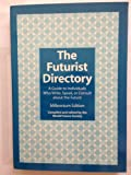 img - for The Futurist Directory : A Guide to Individuals Who Write, Speak, or Consult About the Future Millennium Edition (Futures Research Directory Individuals) book / textbook / text book