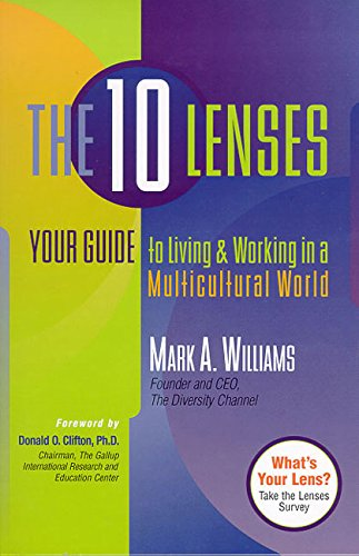 The 10 Lenses: Your Guide to Living and Working in a Multicultural World (Capital Ideas for Business & Personal Deve