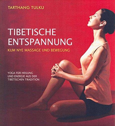 Tibetische Entspannung: Kum Nye Massage und Bewegung