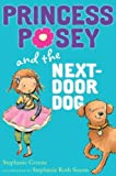 Princess Posey and the Next-Door Dog (Princess Posey, First Grader)