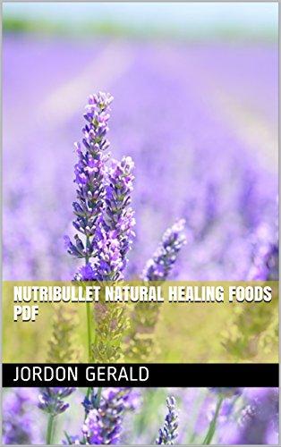 Nutribullet natural healing foods pdf kindle edition by jordon nutribullet natural healing foods pdf by gerald jordon fandeluxe Image collections