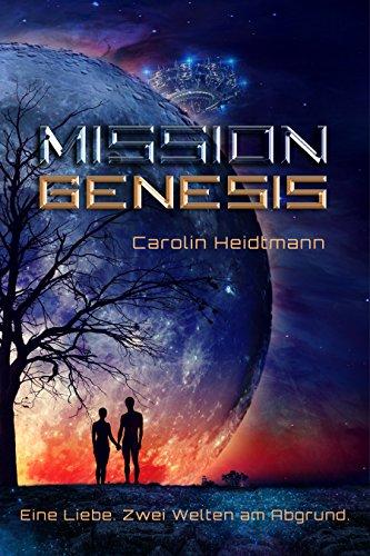 Mission Genesis: Eine Liebe. Zwei Welten am Abgrund. (Science Fiction Romance Thriller) (German Edition)
