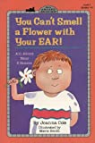 You Can't Smell a Flower with Your Ear!, Joanna Cole and J. Cole, 0785734260