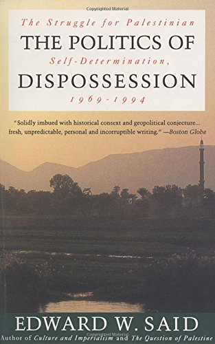 The Politics of Dispossession: The Struggle for Palestinian Self-Determination, (Silver Creek Vintage Arch)