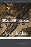 Open Borders: In Defense of Free Movement (Geographies of Justice and Social Transformation Ser.)