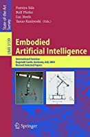 Embodied Artificial Intelligence: International Seminar, Dagstuhl Castle, Germany, July 7-11, 2003, Revised Selected Papers (Lecture Notes in Computer Science)