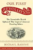 Our First Revolution, Michael Barone, 1400097924