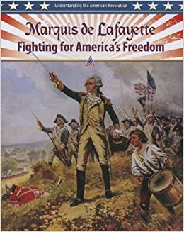 Book Marquis de Lafayette: Fighting for America's Freedom (Understanding the American Revolution (Crabtree)) by Lisa Colozza Cocca (2013-02-28)