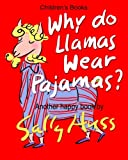 img - for WHY DO LLAMAS WEAR PAJAMAS? book / textbook / text book
