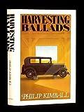 Harvesting Ballads, Philip Kimball, 0525242287