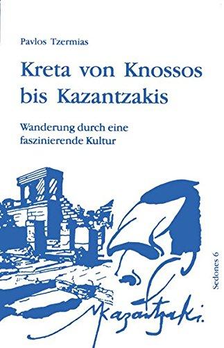 Kreta von Knossos bis Kazantzakis: Wanderung durch eine faszinierende Kultur (Sedones)