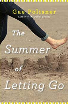 The Summer of Letting Go by [Polisner, Gae]
