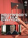 Hollywood's Best Film Directors: Stephen Frears