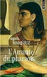 L'Amante du pharaon par Mahfouz
