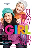img - for 101 Things Every Girl Should Know: Expert Advice on Stuff Big and Small (Faithgirlz) book / textbook / text book
