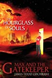 The Hourglass of Souls, James Todd Cochrane, 0979720230