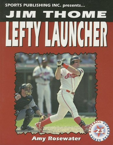 Jim Thome: Lefty Launcher (Baseball Superstar)