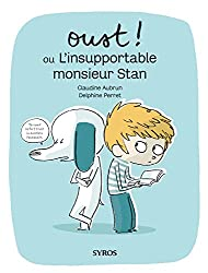 Oust ! ou L'insupportable monsieur Stan