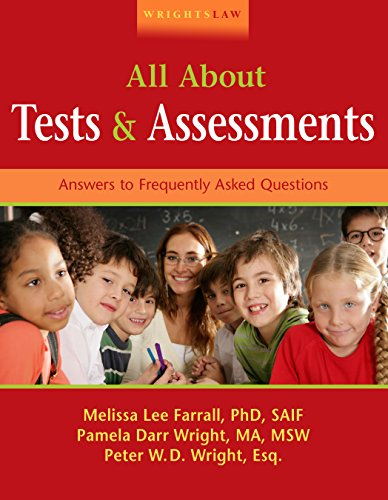 Wrightslaw: All About Tests and Assessments: Answers to Frequently Asked Questions