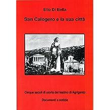 SAN CALOGERO E LA SUA CITTA': cinque secoli di storia del festino di Agrigento (storia di agrigento Vol. 1) (Italian Edition)