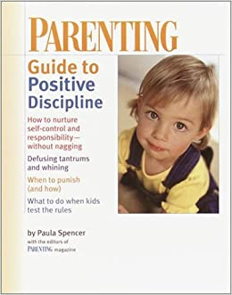 PARENTING Guide to Positive Discipline by Paula Spencer (2001-07-31)