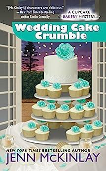 Wedding Cake Crumble (Cupcake Bakery Mystery) by [McKinlay, Jenn]
