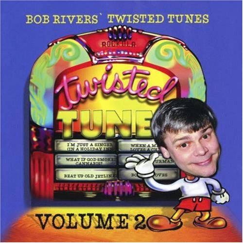 Bob Rivers - Best Of Twisted Tunes, Vol. 2 - Amazon.com Music