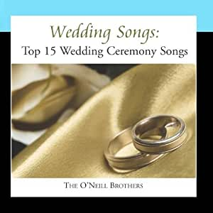 The O Neill Brothers Wedding Songs Top 15 Wedding Ceremony Songs Amazon Com Music