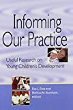 img - for Informing Our Practice: Useful Research on Young Children's Development book / textbook / text book