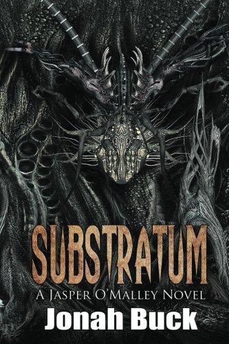 Substratum (A Jasper O'Malley Novel) (Volume 1)