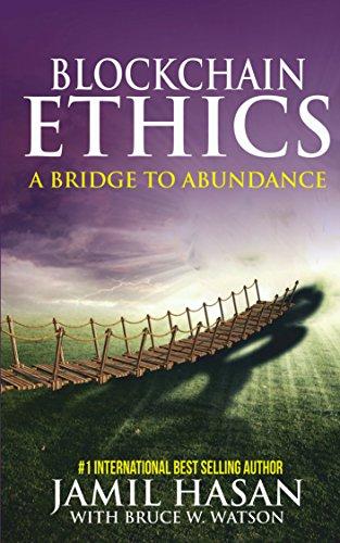 Blockchain Ethics: A Bridge to Abundance