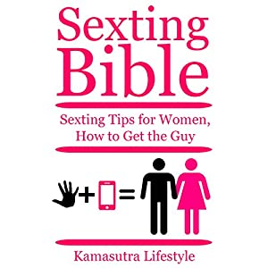 Sexting Bible: Sexting Tips for Women - How to Get the Guy Audiobook