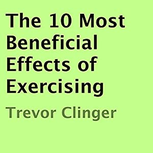 The 10 Most Beneficial Effects of Exercising Audiobook