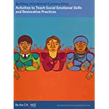 Activities to Teach Social Emotional Skills and Restorative Practices