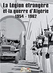 La légion étrangère et la guerre d'Algérie (1954-1962)