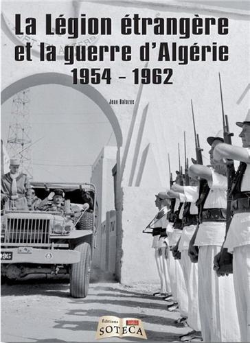 La légion étrangère et la guerre d'Algérie (1954-1962) Broché – 15 mars 2013 Jean Balazuc SOTECA 2916385916 Cinquième république