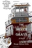 The Silver Grays, Margie Addison Tubbs, 1492386138