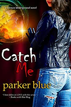 Catch Me (The Demon Underground Series) by [Blue, Parker]